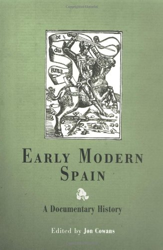 Early Modern Spain: A Documentary History