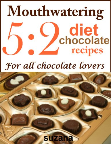 Mouthwatering 5:2 diet chocolate recipes for all chocolate lovers (Food Lovers Fat Loss Recipes compare prices)
