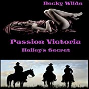 Passion Victoria: Hailey's Secret | [Becky Wilde]