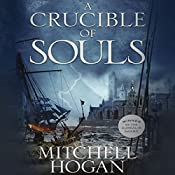A Crucible of Souls: The Sorcery Ascendant Sequence, Book 1 | Mitchell Hogan