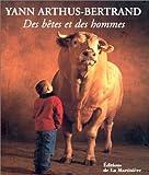 echange, troc Yann Arthus-Bertrand - Des bêtes et des hommes