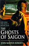 The Ghosts of Saigon (0747247145) by John Maddox Roberts