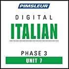 Italian Phase 3, Unit 07: Learn to Speak and Understand Italian with Pimsleur Language Programs Hörbuch von  Pimsleur Gesprochen von:  Pimsleur