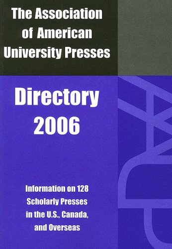 The Association of American University Presses Directory, 2006