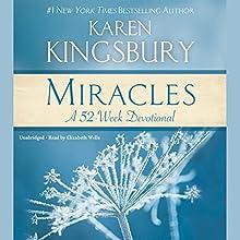Miracles: A 52-Week Devotional (       UNABRIDGED) by Karen Kingsbury Narrated by Elizabeth Wells