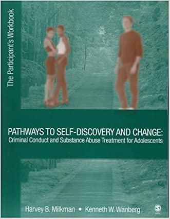 Pathways to Self-Discovery and Change: Criminal Conduct and Substance Abuse Treatment for Adolescents: The Participant's Workbook