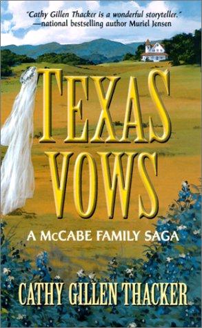 Texas Vows (Harlequin: A McCabe Family Saga), Cathy Gillen Thacker