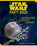 img - for The Star Wars Party Book: Recipes and Ideas for Galactic Occasions book / textbook / text book