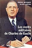 echange, troc Alain Larcan, Pierre Messmer - Les écrits militaires de Charles de Gaulle