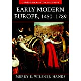 Early Modern Europe, 1450-1789 (Cambridge History of Europe)by Merry E. Wiesner-Hanks