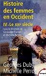 Histoire des femmes en Occident, tome 4 : Le XIXe si�cle par Perrot