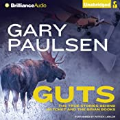 Guts: The True Stories Behind Hatchet and the Brian Books | [Gary Paulsen]