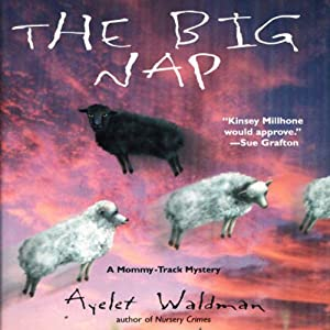 The Big Nap: A Mommy-Track Mystery, Book 2 | [Ayelet Waldman]