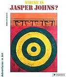 Where Is Jasper Johns? (Adventures in Art (Prestel))