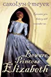 Beware, Princess Elizabeth (000715030X) by Meyer, Carolyn