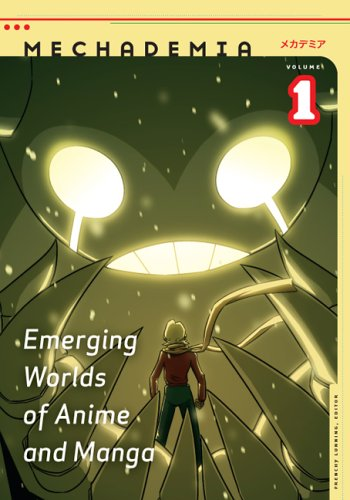 Mechademia 1: Emerging Worlds of Anime And Manga (Mechademia)