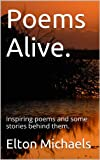 Poems Alive.: Inspiring poems and some stories behind them.
