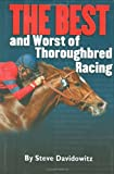 THE BEST and Worst of Thoroughbred Racing (1932910883) by Steve Davidowitz