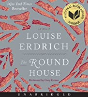 The Round House CD: A Novel