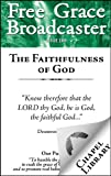 img - for Free Grace Broadcaster - Issue 169 - The Faithfulness of God book / textbook / text book