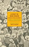 img - for A Visit to Don Otavio: A Mexican Journey book / textbook / text book