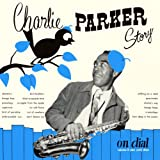 Charlie Parker Story On Dial Vol.2