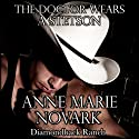 The Doctor Wears a Stetson: Diamondback Ranch, Book 1 (       UNABRIDGED) by Anne Marie Novark Narrated by Erin Mallon