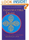 Indestructible Truth: The Living Spirituality of Tibetan Buddhism