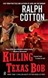 Killing Texas Bob (0451222563) by Cotton, Ralph