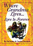 Where Grandma Lives...Love is Forever
