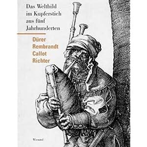 Vergangene Welten: Graphik von Dürer, Callot, Rembrandt bis Richter
