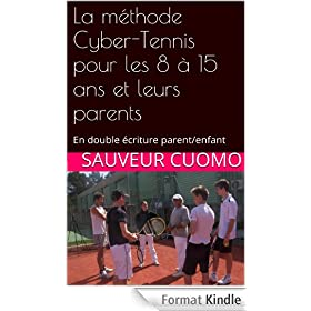La m�thode Cyber-Tennis pour les 8 � 15 ans et leurs parents: En double �criture parent/enfant (Les Yogas de la vie t. 2)