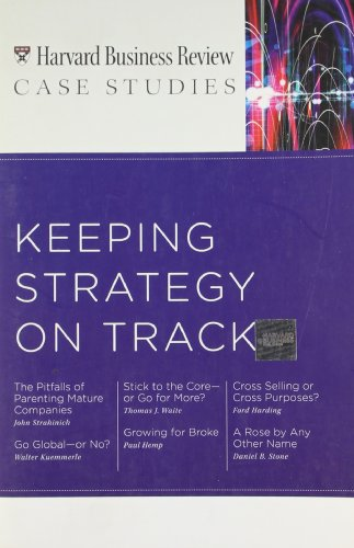 HBR Case Studies: Keeping Strategy on Track (Harvard Business Review Case Studies)