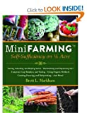 img - for Mini Farming: Self-Sufficiency on 1/4 Acre by Markham, Brett L. published by Skyhorse Publishing (2010) [Paperback] book / textbook / text book