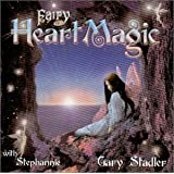 Fairy Heart Magicby Gary Stadler & Stephannie