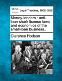 img - for Money-lenders: anti-loan shark license laws and economics of the small-loan business.. book / textbook / text book