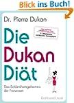 Die Dukan Di�t: Das Schlankheitsgehei...