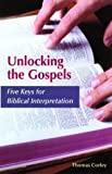 img - for Unlocking the Gospels: Five Keys for Biblical Interpretation book / textbook / text book
