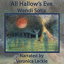 All Hallow's Eve (       UNABRIDGED) by Wendi Sotis Narrated by Veronica Leckie