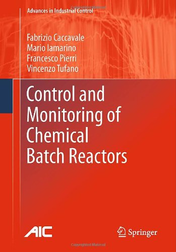 Control and Monitoring of Chemical Batch Reactors (Advances in Industrial Control)
