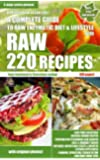 220 Raw Recipes - A complete guide to raw enzymatic diet, secrets and lifestyle (English Edition)
