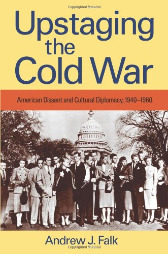 Upstaging the Cold War: American Dissent and Cultural...