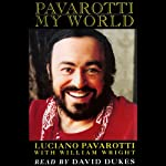 Pavarotti: My World | Luciano Pavarotti,William Wright