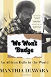 We Wont Budge: An African Exile in the World