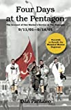 Four Days at the Pentagon: The Account of One Marine's Service at the Pentagon - 9/11/2001- 9/14/2001