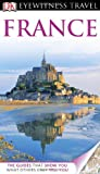 Eyewitness Travel France (Dk Eyewitness Travel Guides France)