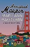 Armistead Maupin Mary Ann in Autumn: Tales of the City 8