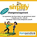 Simplify your life - Changemanagement (Premium-Doppelhörbuch): So organisieren Sie Ihren Start in ein glücklicheres Leben! Hörbuch von Barbara Erde, Werner Küstenmacher Gesprochen von: Yannick Esters