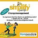 Simplify your life - Changemanagement (Premium-Doppelhörbuch): So organisieren Sie Ihren Start in ein glücklicheres Leben! Hörbuch von Barbara Erde, Werner Küstenmacher Gesprochen von: Yannick Esters