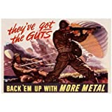 (13x19) They've Got the Guts Back Em Up with More Metal WWII War Propaganda Art Print Poster
